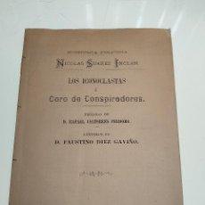 Libros antiguos: LOS ICONOCLASTAS Ó CORO DE CONSPIRADORES - NICOLAS SUAREZ INCLAN - HABANA - 1892 - LIBRO RARO -. Lote 129975891