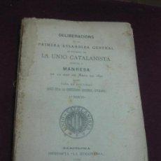 Libros antiguos: DELIBERACIONS DE LA PRIMERA ASSAMBLEA GENERAL DE LA UNIO CATALANISTA A MANRESA 1892.. Lote 130035643