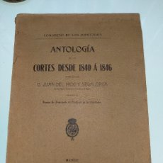 Libros antiguos: ANTOLOGÍA DE LAS CORTES DESDE 1840 A 1846 - D. JUAN DEL NIDO Y SEGALERVA - MADRID - 1910 -. Lote 130349994