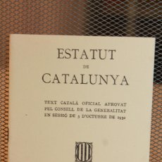Libros antiguos: ESTATUT DE CATALUNYA. TEXT OFICIAL 1932. FACSIMIL Nº 1. NADAL 1976.. Lote 131398554