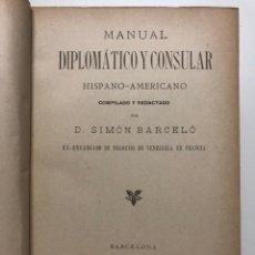 Libros antiguos: MANUAL DIPLOMATICO Y CONSULAR HISPANO-AMERICANO. 1909. Lote 131410466