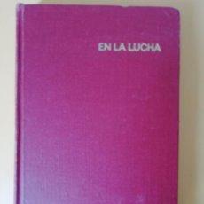 Libros antiguos: EN LA LUCHA. DOLORES IBÁRRURI. EDITORIAL PROGRESO. MOSCÚ, 1968.. Lote 131631530