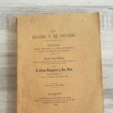 Libros antiguos: LA IGLESIA Y EL ESTADO, REGLAS PARA TRAZAR LA LÍNEA DIVISORIA (1887) - JAIME BRUGUERAS. Lote 131690410