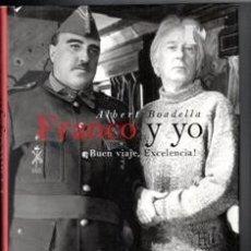 Libros antiguos: FRANCO Y YO. BUEN VIAJE, EXCELENCIA. ALBERT BOADELLA. Lote 132634958