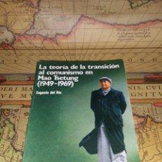 Libros antiguos: LA TEORÍA DE LA TRANSICIÓN AL COMUNISMO EN MAO TSETUNG-RÍO, EUGENIO DEL-PRIMERA EDICION. Lote 132657118