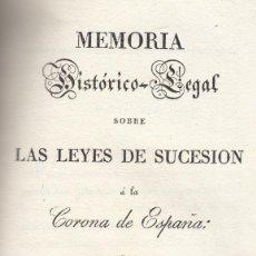 Libros antiguos: MARQUÉS DE MIRAFLORES. MEMORIA HISTÓRICO-LEGAL SOBRE LEYES DE SUCESIÓN A LA CORONA DE ESPAÑA. 1833. Lote 132793298