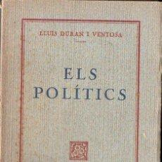Libros antiguos: LLUIS DURAN I VENTOSA : ELS POLÍTICS (PUIG I ALFONSO, 1927). Lote 132972078