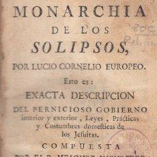 Libros antiguos: P. MELCHOR INCHOFFER. MONARCHIA DE LOS SOLIPSOS, MADRID, 1770. CONTRA LOS JESUÍTAS.. Lote 134248878
