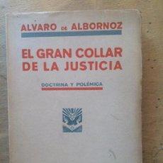 Libros antiguos: EL GRAN COLLAR DE LA JUSTICIA. DOCTRINA Y POLÉMICA. ÁLVARO DE ALBORNOZ. (HISTORIA ESPAÑA). Lote 134285566