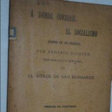 Libros antiguos: A DONDE CONDUCE EL SOCIALISMO. EUGENIO RICHTER. 1905. Lote 134603962