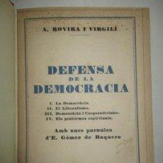 Libros antiguos: DEFENSA DE LA DEMOCRÀCIA. ROVIRA I VIRGILI, ANTONI. 1930.. Lote 123240936