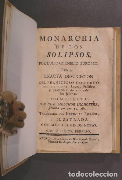 INCHOFFER, MELCHOR: MONARCHIA DE LOS SOLIPSOS, POR LUCIO CORNELIO EUROPEO. 1770. 1ª ED. EN ESPAÑOL (Libros Antiguos, Raros y Curiosos - Pensamiento - Política)