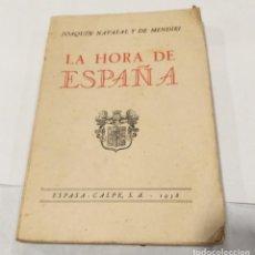 Libros antiguos: LA HORA DE ESPAÑA . JOAQUÍN NAVASAL Y DE MIENDIRI. 1938. Lote 135417142