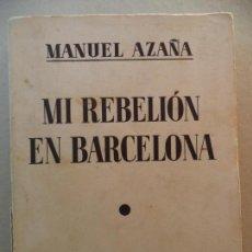 Libros antiguos: MI REBELION EN BARCELONA,MANUEL AZAÑA.ESPASA CALPE AÑO 1935 1ª EDICION. Lote 135777422