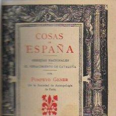 Libros antiguos: COSAS DE ESPAÑA / POMPEYO GENER. BCN, 1903. 20X13 CM. 360 P. PIEL CON NERVIOS.. Lote 135951870