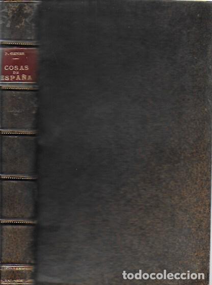 Libros antiguos: Cosas de España / Pompeyo Gener. BCN, 1903. 20x13 cm. 360 p. Piel con nervios. - Foto 10 - 135951870