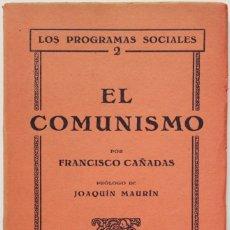 Libros antiguos: EL COMUNISMO. - CAÑADAS, FRANCISCO. - BARCELONA, 1931.. Lote 123170610