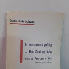 Libros antiguos: EL PENSAMIENTO POLÍTICO DE SANTIAGO ALBA 1930. Lote 136029442
