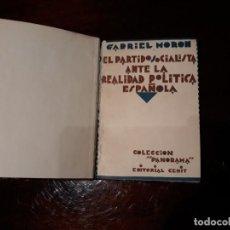 Libros antiguos: EL PARTIDO SOCIALISTA ANTE LA REALIDAD POLITICA ESPAÑOLA . GABRIEL MORON . ED CENIT 1929. Lote 136256222
