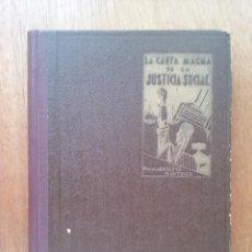 Libros antiguos: LA CARTA MAGNA DE LA JUSTICIA SOCIAL, ARBOLEYA MARTINEZ, 1931. Lote 136370262