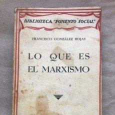 Libros antiguos: LO QUE ES EL MARXISMO. FRANCISCO GONZÁLEZ ROJAS. BIBLIOTECA FOMENTO SOCIAL 1935.. Lote 136475653