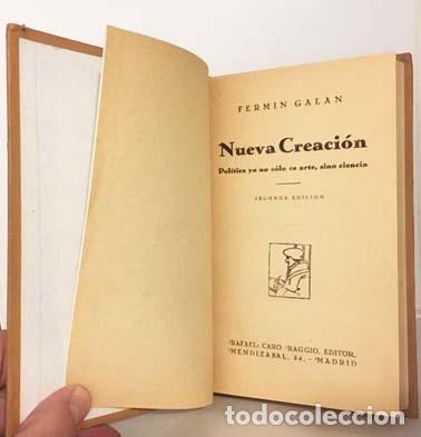 FERMÍN GALÁN : NUEVA CREACIÓN. POLÍTICA YA NO SÓLO ES ARTE, SINO CIENCIA. (CARO RAGGIO, 1931) (Libros Antiguos, Raros y Curiosos - Pensamiento - Política)