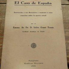 Libros antiguos: EL CASO DE ESPAÑA,INSTRUCCION A SUS DIOCESANOS Y RESPUESTAS A CONSULTAS SOBRE LA GUERRA ACTUAL 1936. Lote 136705070