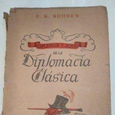 Libros antiguos: ESPLENDOR Y OCASO DE LA DIPLOMACIA CLÁSICA - P.R. ROHDEN - REVISTA DE OCCIDENTE - MADRID - 1942 -. Lote 136763434
