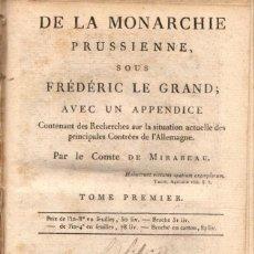 Libros antiguos: DE LA MONARCHIE PRUSSIENNE SOUS FRÉDÉRIC LE GRAND / COMTE DE MIRABEAU (LONDRES 1788) SOLO TOMO I. Lote 136812814