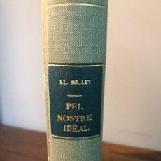 Libros antiguos: PEL NOSTRE IDEAL. RECULL D'ESCRITS L'ORFEÓ CATALÀ PER LLUÍS MILLET 1917. Lote 136823248