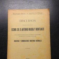 Libros antiguos: DISCURSOS PRONUNCIADOS POR EL EXCMO. SR. D. ANTONIO MAURA Y MONTANER EL 1909. Lote 137120498