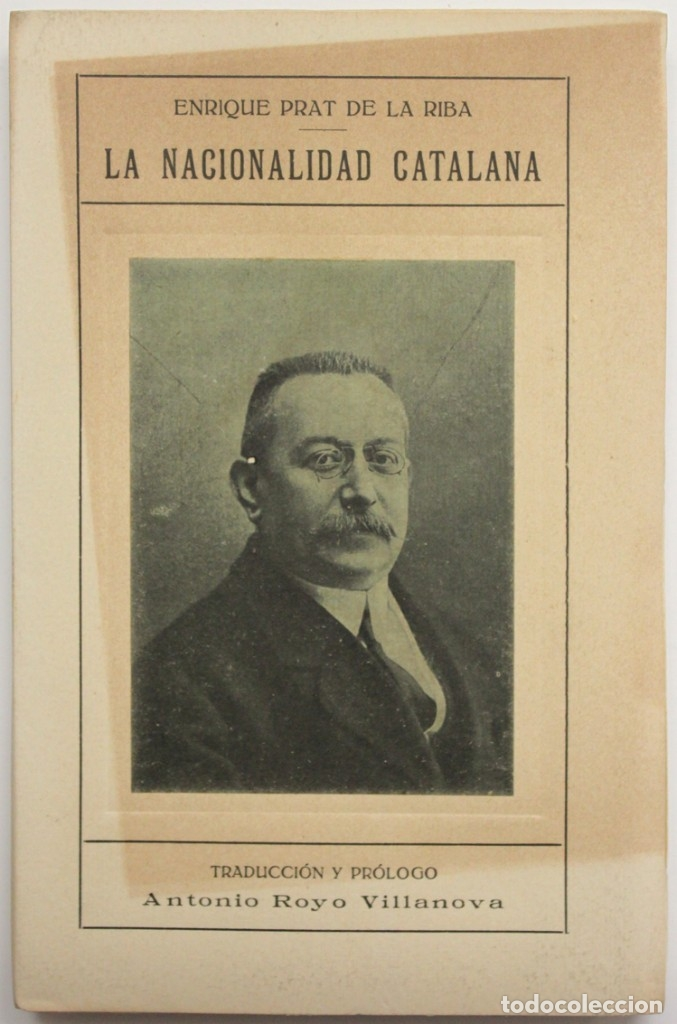 LA NACIONALIDAD CATALANA. - PRAT DE LA RIBA, ENRIC. - VALLADOLID, 1917. (Libros Antiguos, Raros y Curiosos - Pensamiento - Política)