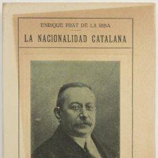 Libros antiguos: LA NACIONALIDAD CATALANA. - PRAT DE LA RIBA, ENRIC. - VALLADOLID, 1917.. Lote 123232844