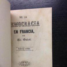 Libros antiguos: DE LA DEMOCRACIA EN FRANCIA, MR. GUIZOT, 1849. Lote 138806370