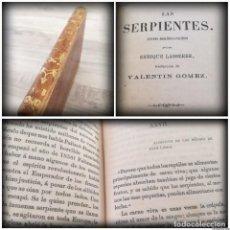 Libros antiguos: CURIOSO Y MUY RARO: LAS SERPIENTES, ESTUDIO ZOOLÓGICO-POLÍTICO (1869) - ENRIQUE LASSERRE. Lote 139799742