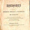 Libros antiguos: MEMORIA DE LOS INTERESES MORALES Y MATERIALES DE CATALUÑA PRESENTADOS A S.M. EL REY (TASSO, 1885). Lote 139891654