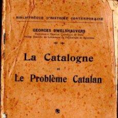 Libros antiguos: DWELSHAUVERS : LA CATALOGNE ET LE PROBLÈME CATALAN (PARIS, 1926). Lote 139895626