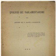 Libros antiguos: EVOLUCIÓ DEL PARLAMENTARISME. - DANÉS CASABOSCH, ANTONI DE P. . Lote 140017350