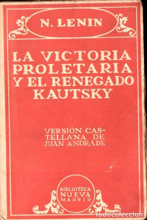 LENIN : LA VICTORIA PROLETARIA Y EL RENEGADO KAUTSKY (BIBL. NUEVA, C. 1930) (Libros Antiguos, Raros y Curiosos - Pensamiento - Política)