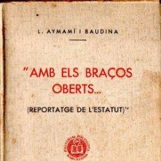 Libros antiguos: AYMAMÍ I BAUDINA : AMB ELS BRAÇOS OBERTS - L'ESTATUT DE CATALUNYA (POLIGLOTA, 1932). Lote 140038126