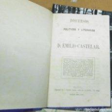 Libros antiguos: CASTELAR, EMILIO: DISCURSOS POLÍTICOS Y LITERARIOS.. Lote 140458066