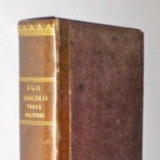 Libros antiguos: OPERE EDITE E POSTUME DI UGO FOSCOLO. PROSE POLITICHE (VOL. UNICO). Lote 140558074