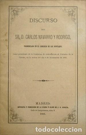 NAVARRO, CARLOS. DISCURSO PRONUNCIADO EN EL CONGRESO DE LOS DIPUTADOS COMO PRESIDENTE DE... 1881. (Libros Antiguos, Raros y Curiosos - Pensamiento - Política)