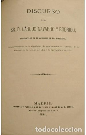 Libros antiguos: NAVARRO, Carlos. Discurso pronunciado en el Congreso de los Diputados como presidente de... 1881. - Foto 2 - 140721686