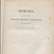 Libros antiguos: MEMORIA EN DEFENSA DE LOS INTERESES MORALES Y MATERIALES DE CATALUÑA. BCN, 1885. DEDICADO A PITARRA. Lote 140753662