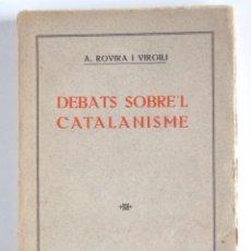 Libri antichi: DEBATS SOBRE'L CATALANISME - A. ROVIRA I VIRGILI - 1915. Lote 140783082