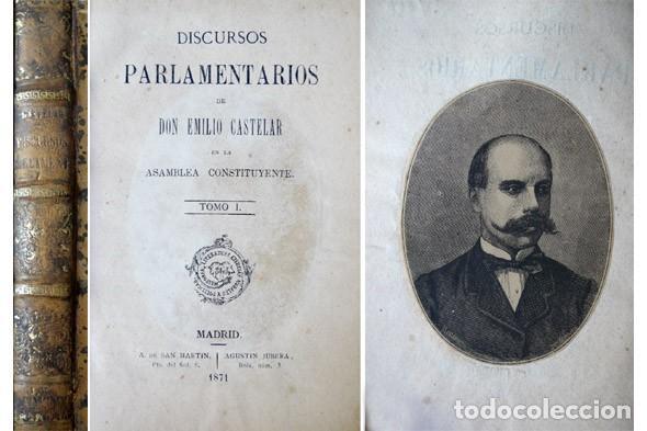 CASTELAR, EMILIO. DISCURSOS PARLAMENTARIOS EN LA ASAMBLEA CONSTITUYENTE. TOMO I (DE TRES). 1871. (Libros Antiguos, Raros y Curiosos - Pensamiento - Política)