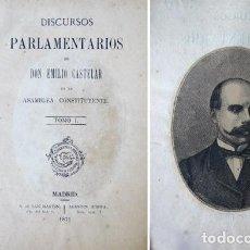 Libros antiguos: CASTELAR, EMILIO. DISCURSOS PARLAMENTARIOS EN LA ASAMBLEA CONSTITUYENTE. TOMO I (DE TRES). 1871.. Lote 140864094