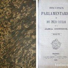Libros antiguos: CASTELAR, EMILIO. DISCURSOS PARLAMENTARIOS EN LA ASAMBLEA CONSTITUYENTE. TOMO III (DE TRES). 1871.. Lote 140864398