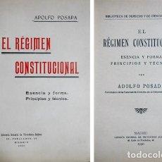 Libros antiguos: POSADA, ADOLFO. EL RÉGIMEN CONSTITUCIONAL. ESENCIA Y FORMA. PRINCIPIOS Y TÉCNICA. 1930.. Lote 140984854
